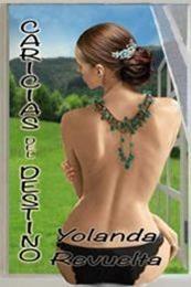 descargar epub Caricias del destino – Autor Yolanda Revuelta gratis