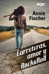 descargar epub Carreteras, amor y rock & roll – Autor Annie Fischer