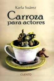 descargar epub Carroza para actores – Autor Karla Suárez