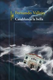 descargar epub Casablanca la bella – Autor Fernando Vallejo