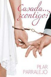 descargar epub Casada…¿Contigo? – Autor Pilar Parralejo gratis