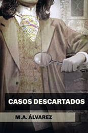 descargar epub Casos descartados – Autor M.A. Álvarez