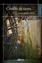 descargar epub Castillo de tierra – Autor José Ramón Ayllón