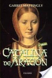 descargar epub Catalina  de Aragón – Autor Garrett Mattingly gratis