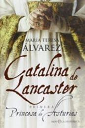 descargar epub Catalina de Lancaster: Primera Princesa de Asturia – Autor María Teresa Álvarez gratis