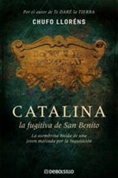 descargar epub Catalina, la fugitiva de San Benito – Autor Chufo Lloréns