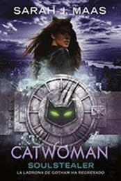 descargar epub Catwoman: Soulstealer – Autor Sarah J. Maas