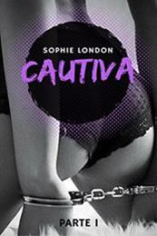 descargar epub Cautiva I – Autor Sophie London