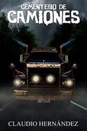 descargar epub Cementerio de camiones – Autor Claudio Hernández gratis