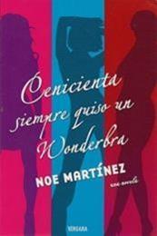 descargar epub Cenicienta siempre quiso un Wonderbra – Autor Noe Martínez