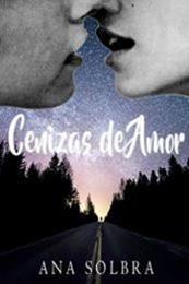 descargar epub Cenizas de amor – Autor Ana Solbra