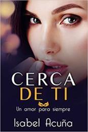 descargar epub Cerca de ti – Autor Isabel C. Acuña