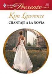 descargar epub Chantaje a la novia – Autor Kim Lawrence