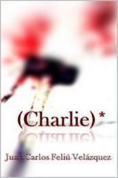 descargar epub (Charlie)* – Autor Juan Carlos Feliú Velázquez