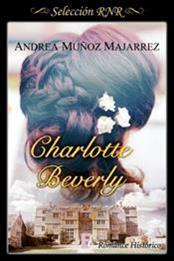 descargar epub Charlotte Beverly – Autor Andrea Muñoz Majarrez gratis