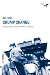 descargar epub Chump change – Autor Dan Fante