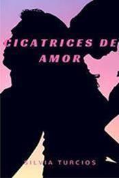 descargar epub Cicatrices de amor – Autor Silvia Turcios