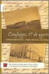 descargar epub Cienfuegos, 17 de agosto – Autor Empar Fernández ;Pablo Bonell Goytisolo gratis
