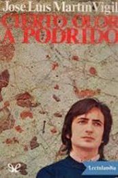 descargar epub Cierto olor a podrido – Autor Jose Luis Martín Vigil gratis