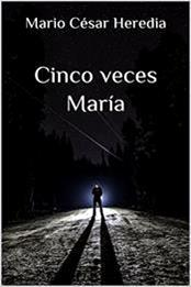descargar epub Cinco veces María – Autor Mario César Heredia