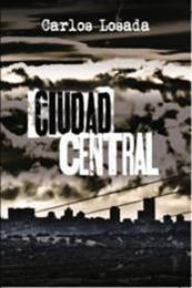 descargar epub Ciudad central – Autor Carlos Losada Redondo gratis