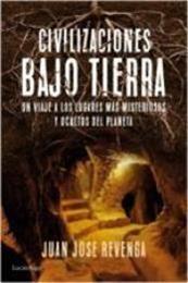 descargar epub Civilizaciones bajo tierra – Autor Juan José Revenga