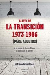 descargar epub Claves de la Transición 1973-1986 (para adultos) – Autor Alfredo Grimaldos