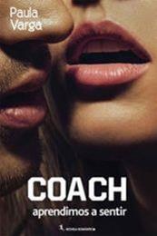 descargar epub Coach, aprendimos a sentir – Autor Paula Varga