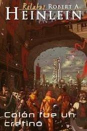 descargar epub Colón fue un cretino – Autor Robert A. Heinlein gratis