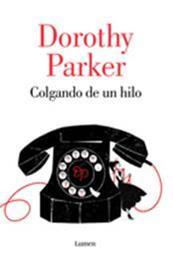 descargar epub Colgando de un hilo – Autor Dorothy Parker