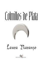 descargar epub Colmillos de plata – Autor Laura Naranjo