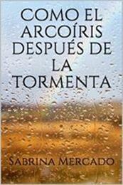 descargar epub Como el arcoíris después de la tormenta – Autor Sabrina Mercado