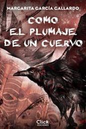 descargar epub Como el plumaje de un cuervo – Autor Margarita García Gallardo