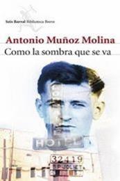 descargar epub Como la sombra que se va – Autor Antonio Muñoz Molina