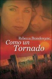descargar epub Como un tornado – Autor Rebecca Brandewyne gratis