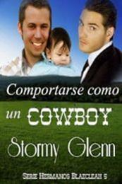 descargar epub Comportarse como un cowboy – Autor Stormy Glenn gratis