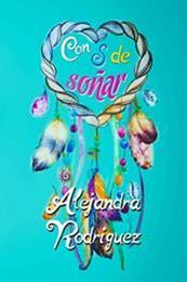 descargar epub Con S de soñar – Autor Alejandra Rodríguez Machín