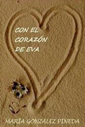descargar epub Con el corazón de Eva – Autor María González Pineda gratis