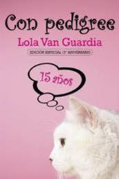 descargar epub Con pedigree – Autor Lola Van Guardia