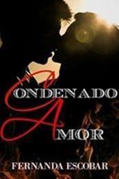 descargar epub Condenado amor – Autor Luisa Fernanda Escobar