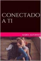 descargar epub Conectado a ti – Autor María Alfonso
