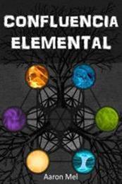 descargar epub Confluencia elemental – Autor Aaron Mel gratis