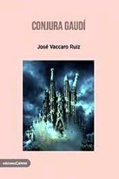 descargar epub Conjura Gaudí – Autor José Vaccaro Ruíz gratis