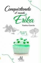 descargar epub Conquistando el mundo de Erika – Autor Yanira García