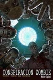 descargar epub Conspiración zombie – Autor Martín Cagliani