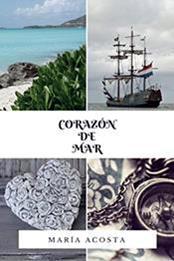 descargar epub Corazón de mar – Autor María Acosta