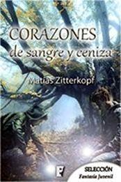 descargar epub Corazones de sangre y ceniza – Autor Matías Zitterkopf gratis