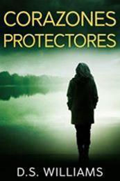 descargar epub Corazones protectores – Autor D.S. Williams