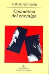 descargar epub Cosmética del enemigo – Autor Amélie Nothomb