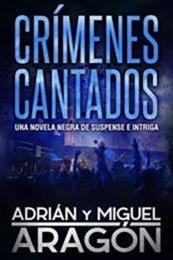descargar epub Crímenes cantados – Autor Adrián Aragón;Miguel Aragón gratis